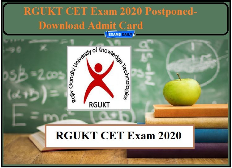 RGUKT CET Exam 2020 Postponed- Check New Date and Download Admit Card!!!
