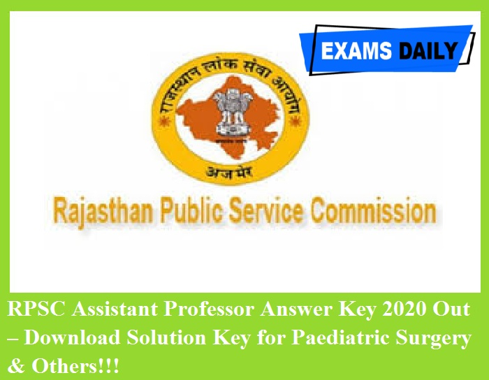 RPSC Assistant Professor Answer Key 2020 Out – Download Solution Key for Paediatric Surgery & Others!!!