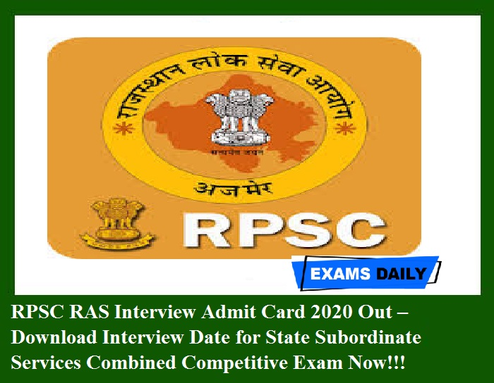 RPSC RAS Interview Admit Card 2020 Out – Download Interview Date for State Subordinate Services Combined Competitive Exam Now!!!