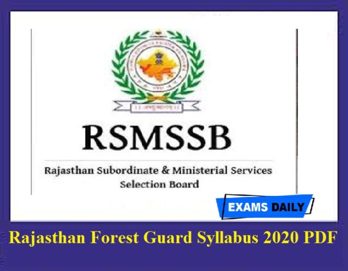 Rajasthan Forest Guard Syllabus 2020 PDF – Download RSMSSB Forester Exam Pattern Here!!