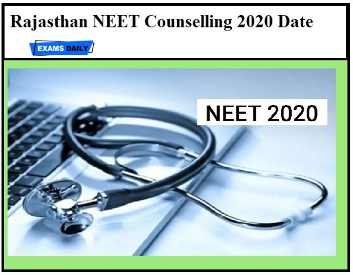 Rajasthan NEET Counselling 2020 Date announced – Download Schedule Here