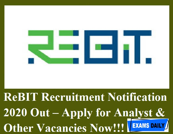 ReBIT Recruitment Notification 2020 Out – Apply for Analyst & Other Vacancies Now!!!