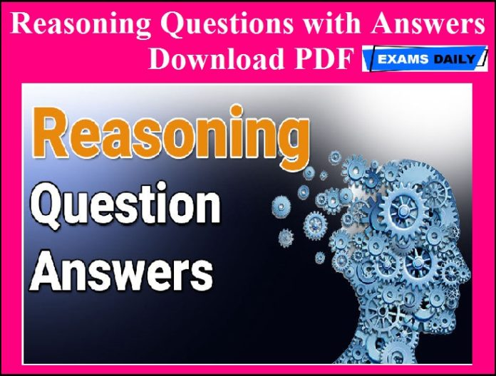 Reasoning Questions with Answers for Competitive Exams - SSC, Bank & IBPS - Download PDF