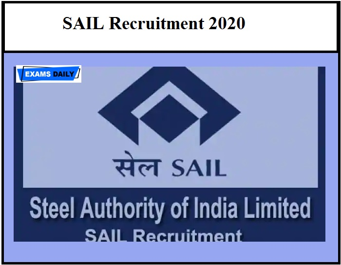 SAIL Recruitment 2020 – Application Date Ends Soon Download Application Form Here