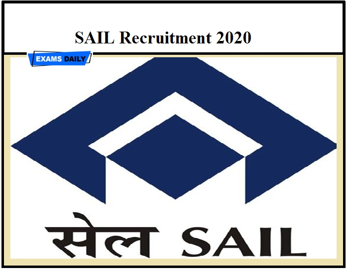 SAIL Recruitment 2020 – Check Selection Process, Apply online