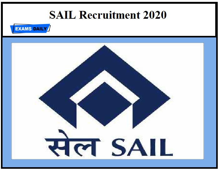 SAIL Recruitment 2020 – Last Date to Apply for GDMO & Other Vacancies