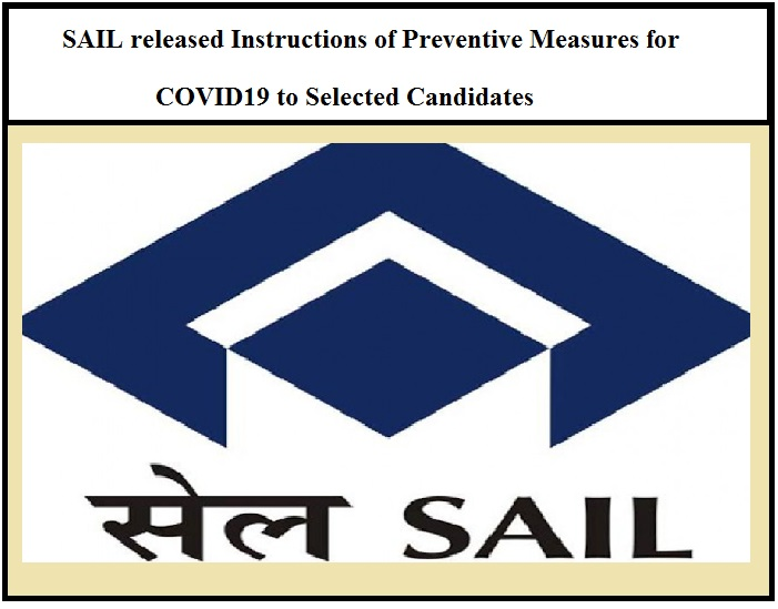 SAIL released Instructions of Preventive Measures for COVID19 to Selected Candidates, Download official notification, Guidelines