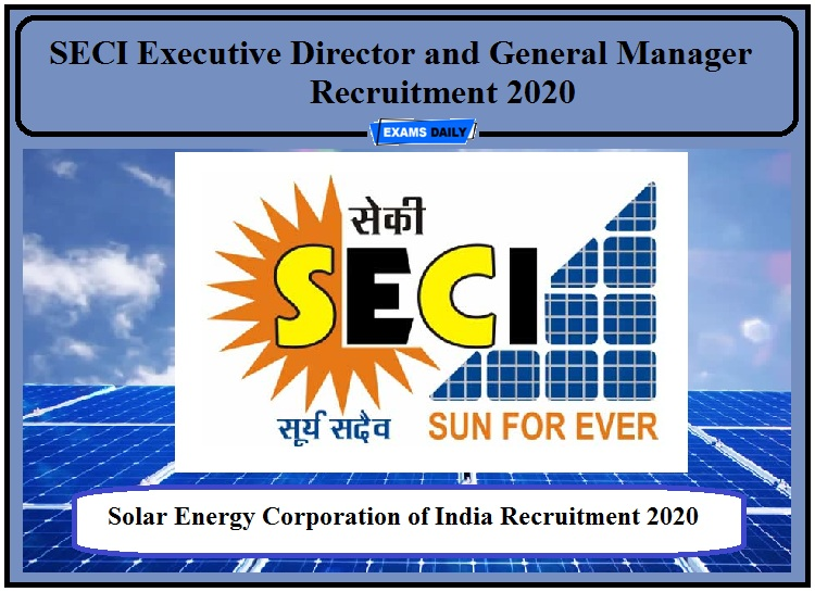 SECI Recruitment 2020 Notification Out – Apply for Executive Director and General Manager Posts!!!