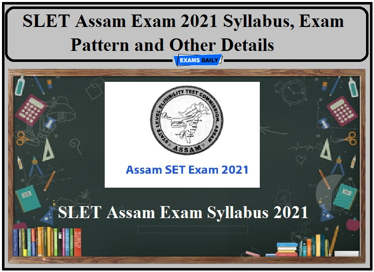 SLET Assam Exam Syllabus 2021- Check Exam Pattern and Other Details!!!