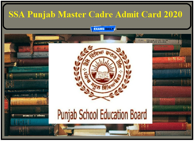 SSA Punjab Master Cadre Admit Card 2020- Check Exam Date and Other Details!!!