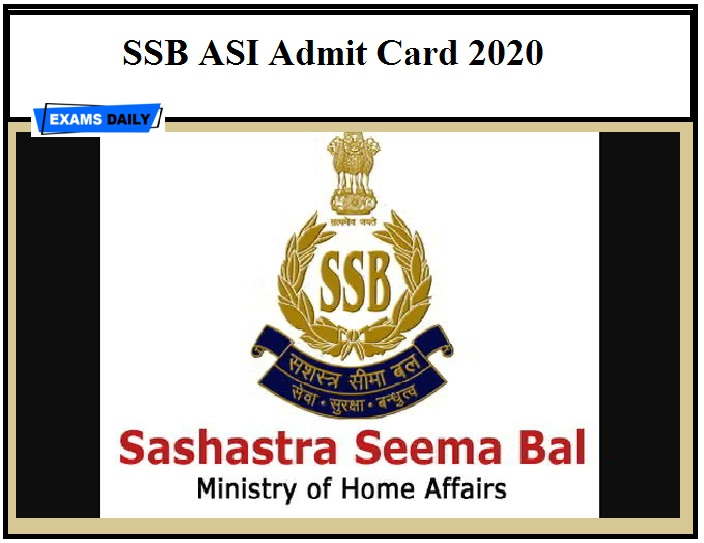 SSB ASI Admit Card 2020 OUT – Download Assistant Sub Inspector Exam Date Here