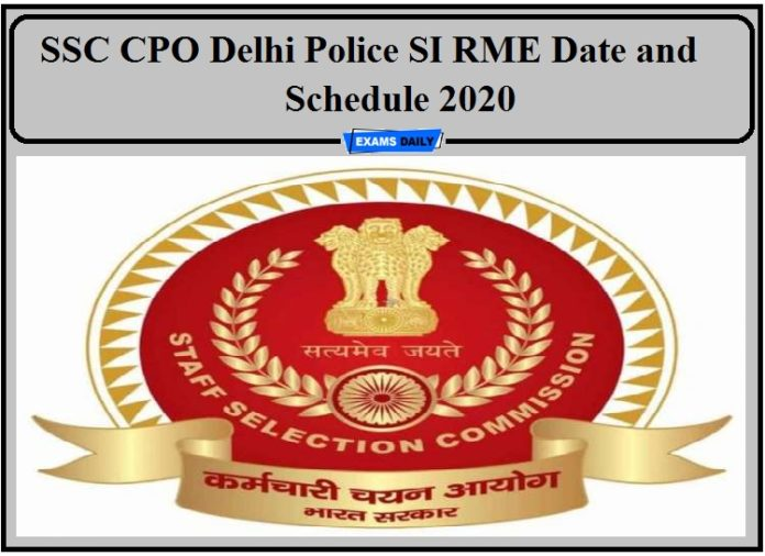 SSC CPO Medical Exam Date 2020 Out- Check the Delhi Police SI REM Date and Schedule!!!