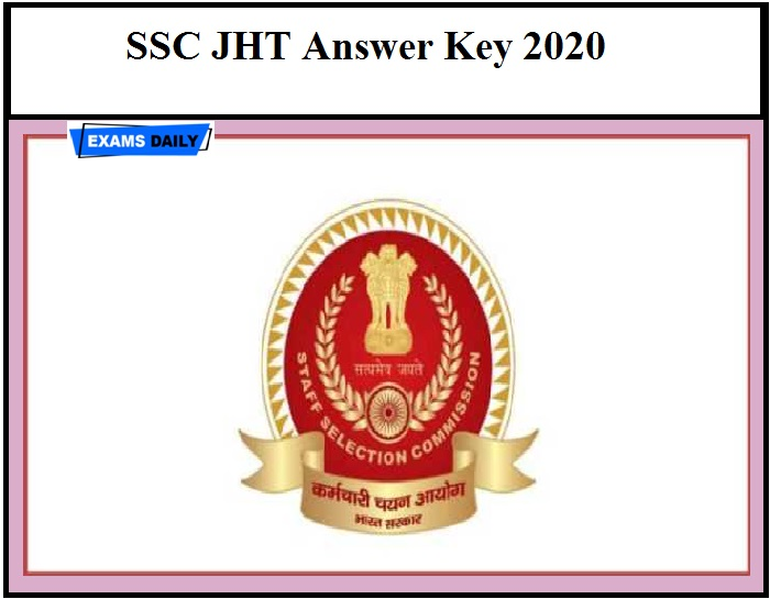 SSC JHT Answer Key 2020 OUT – Download Junior Hindi Translator Response Sheet & Objection Details @ssc.nic.in
