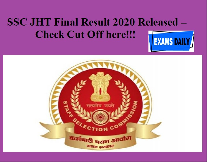 SSC JHT Final Result 2020 Released – Check Cut Off here!!!