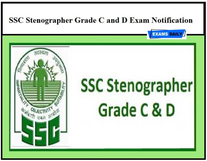 SSC Stenographer Grade C and D Exam Notification 2020 – Last Date to Apply for Steno Vacancy!! Don't Miss it!!!