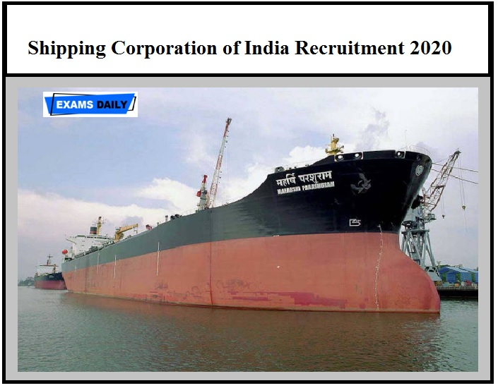 Shipping Corporation of India Recruitment 2020 – Last Date to Apply Online Check Eligibility Here