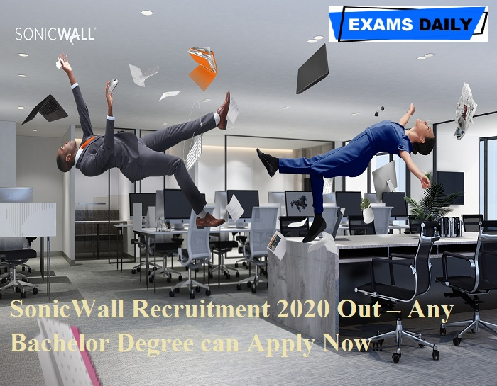 SonicWall Recruitment 2020 Out – Any Bachelor Degree can Apply Now!!!