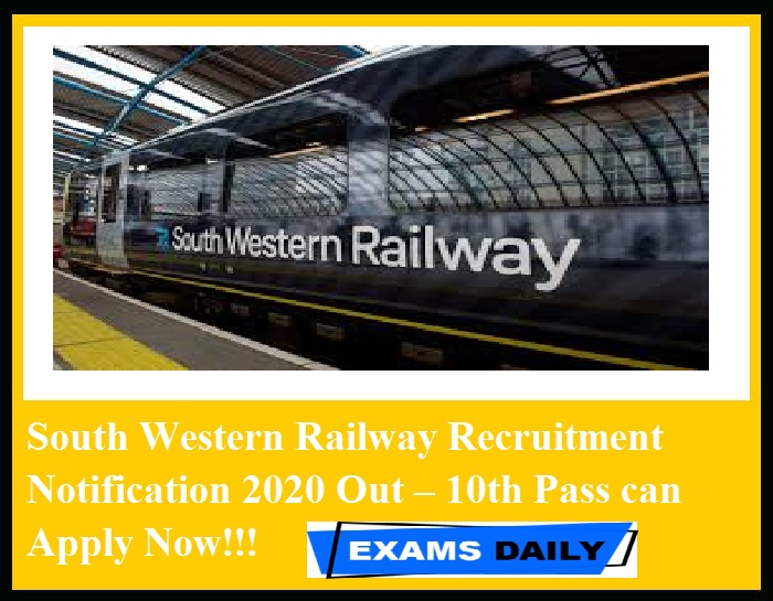 South Western Railway Recruitment Notification 2020 Out – 10th Pass can Apply Now!!!