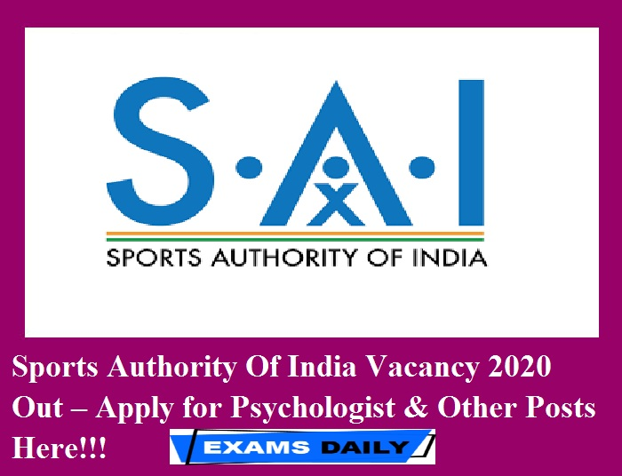 Sports Authority Of India Vacancy 2020 Out – Apply for Psychologist & Other Posts Here!!!