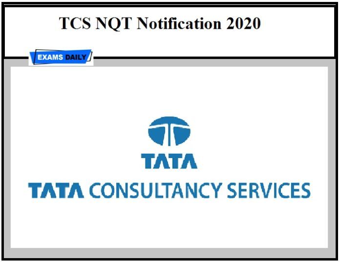 TCS NQT Notification 2020 OUT – Apply Online for Tata Consultancy MBA Hiring Drive
