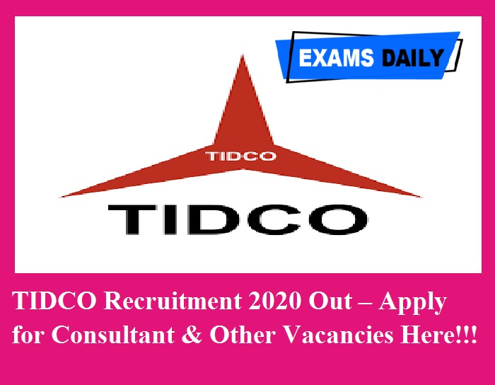 TIDCO Recruitment 2020 Out – Apply for Consultant & Other Vacancies Here!!!