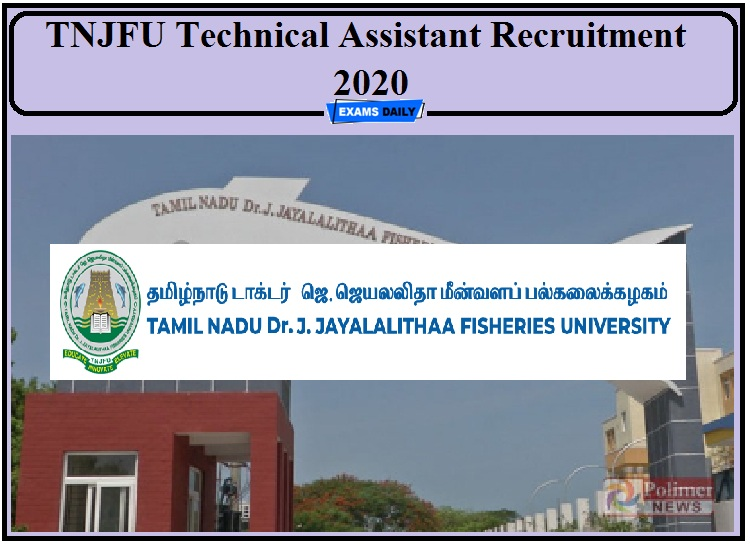TNJFU Recruitment 2020 Out- Apply for Technical Assistant Post!!!