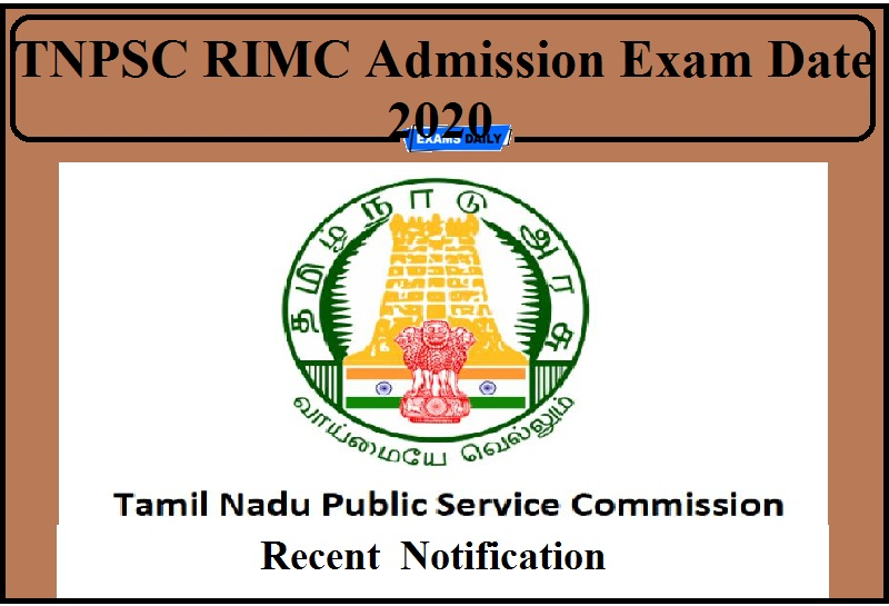 TNPSC Exam Date 2020 Out- Check New Dates for RIMC Admission Exam and Admit Card Details!!!