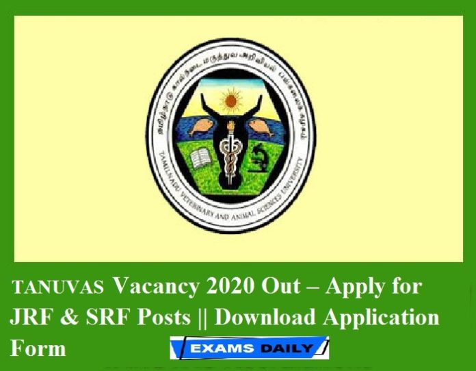 TANUVAS Vacancy 2020 Out – Apply for JRF & SRF Posts Download Application Form (1)