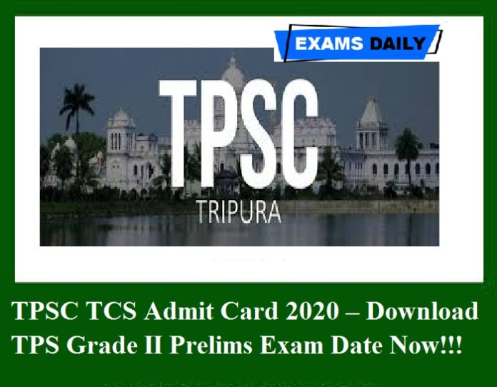 TPSC TCS Admit Card 2020 – Download TPS Grade II Prelims Exam Date Now!!!