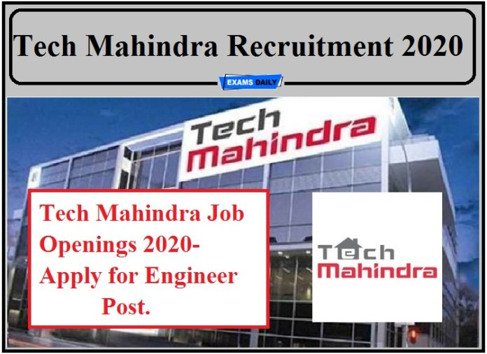 Tech Mahindra Job Openings 2020 Out- Apply for Engineer Post!!!
