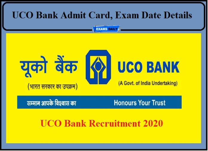 UCO Bank Admit Card-Check Exam Date Details for 90+ Vacancies!!!