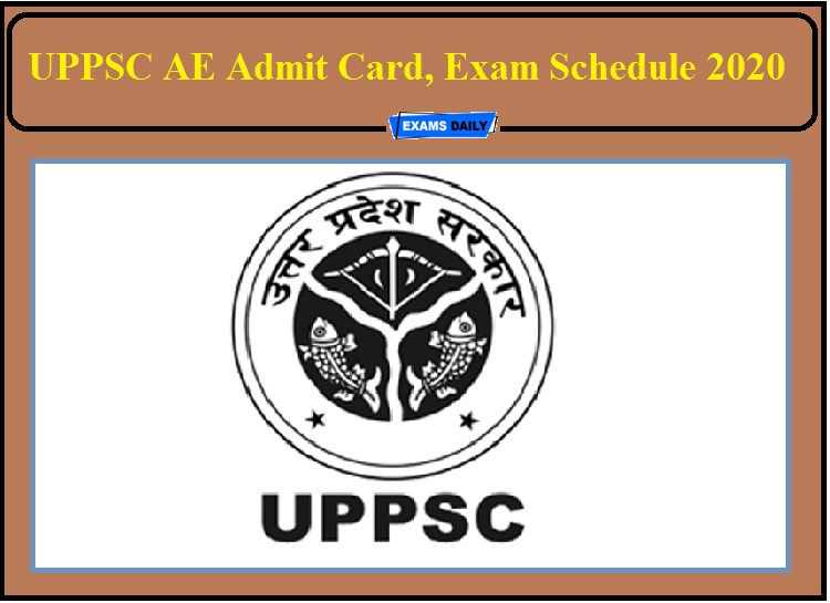 UPPSC AE Admit Card 2020- Check Assistant Engineer Exam Schedule!!!
