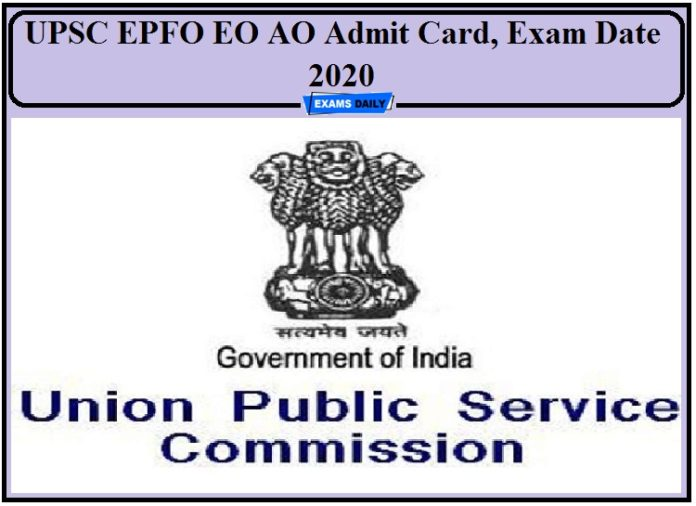 UPSC EPFO EO AO Admit Card 2020- Check Exam Dates!!!