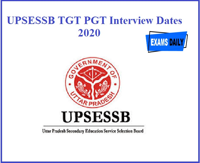 UPSESSB TGT PGT Interview Dates 2020 Announced