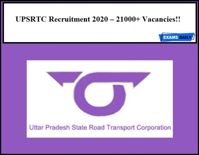 UPSRTC Recruitment 2020 – UP 21000+ Driver, Clerk & Other Vacancies!!