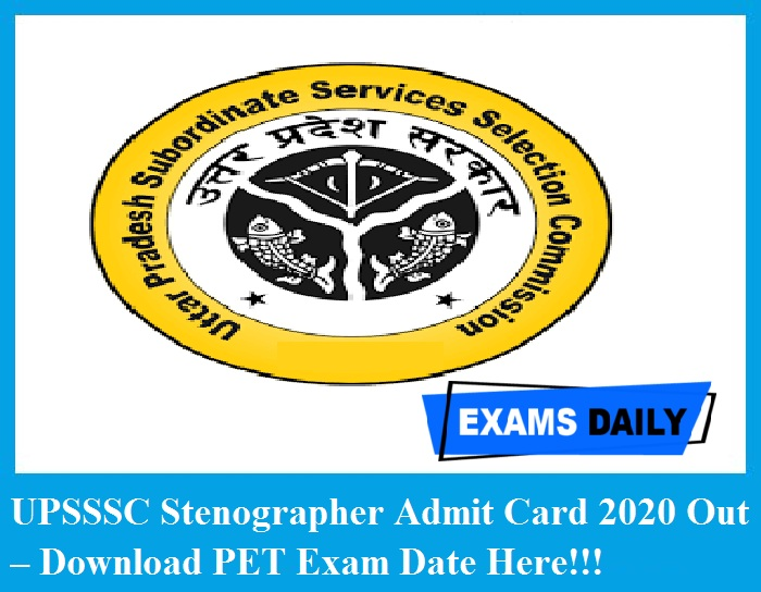 UPSSSC Stenographer Admit Card 2020 Out – Download PET Exam Date Here!!!