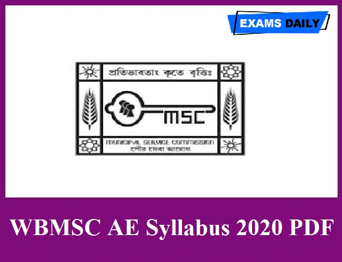 WBMSC AE Syllabus 2020 PDF – Download Assistant Engineer Civil & Electrical Exam Pattern Here!!!