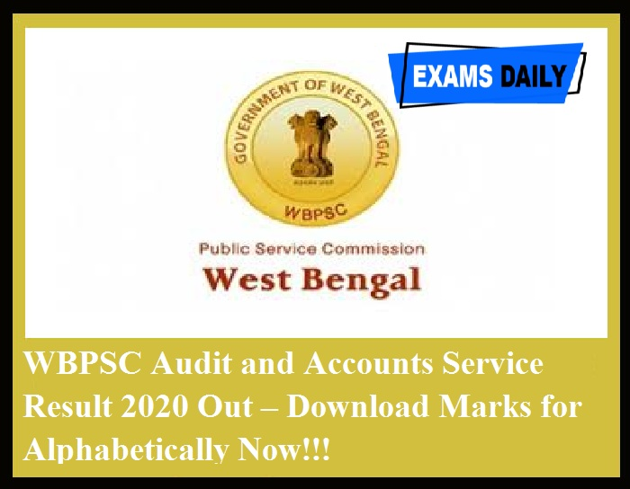 WBPSC Audit and Accounts Service Result 2020 Out – Download Marks for Alphabetically Now!!!