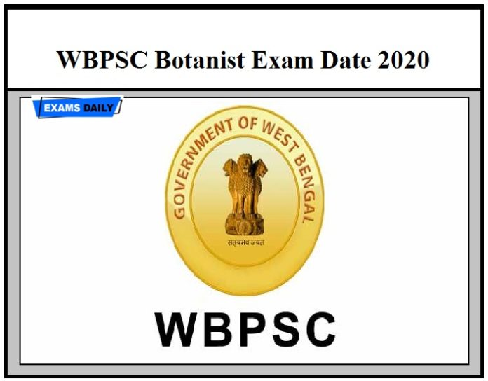 WBPSC Botanist Exam Date 2020– Check Admit Card Details Here