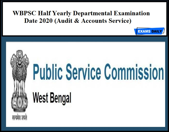 WBPSC Half Yearly Departmental Examination Date 2020 (Audit & Accounts Service)