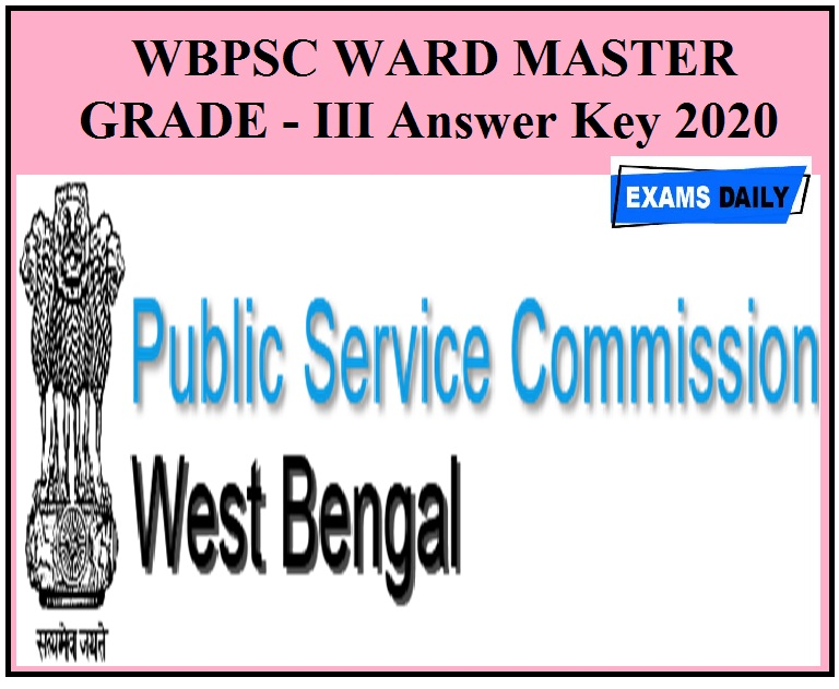WBPSC WARD MASTER GRADE Answer Key 2020 Out - Download Exam Key & Objection Details!!!