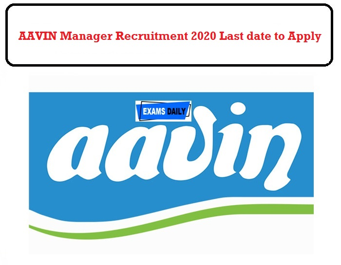 AAVIN Manager Recruitment 2020 OUt