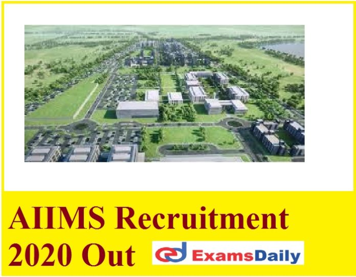 AIIMS Recruitment 2020 Out