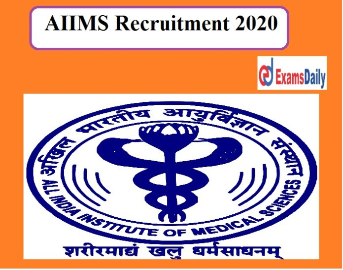 AIIMS Recruitment 2020 Released - Download Notification PDF!!!