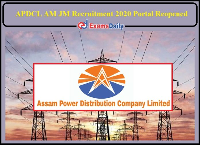 APDCL AM JM Recruitment 2020 Portal Reopened - Apply Online for 370+ Vacancies!!!