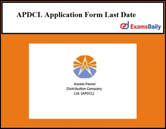 APDCL Application Form Last Date