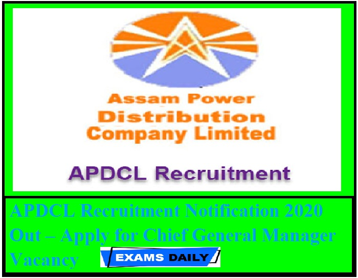 APDCL Recruitment Notification 2020 Out – Apply for Chief General Manager Vacancy