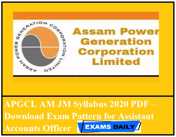 APGCL AM JM Syllabus 2020 PDF – Download Exam Pattern for Assistant Accounts Officer (1)