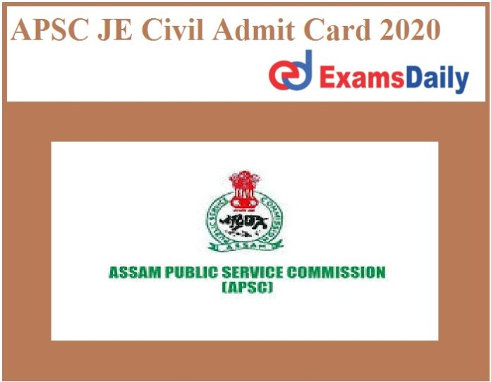 APSC JE Civil Admit Card 2020 Out – Download Junior Engineer Exam Date Here!!!