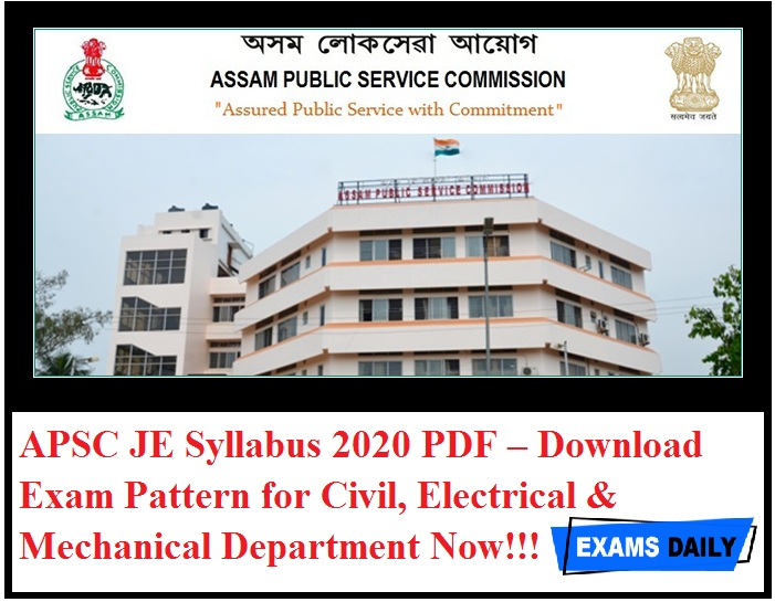APSC JE Syllabus 2020 PDF – Download Exam Pattern for Civil, Electrical & Mechanical Department Now!!!